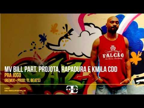 Mv Bill - Pra Jogo part  Projota, Rapadura e Kmila CDD   (REMIX - Prod. TL no Beat)