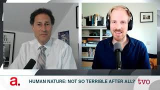 Human Nature: Not So Terrible After All?