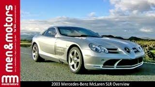 2003 Mercedes-Benz McLaren SLR Overview
