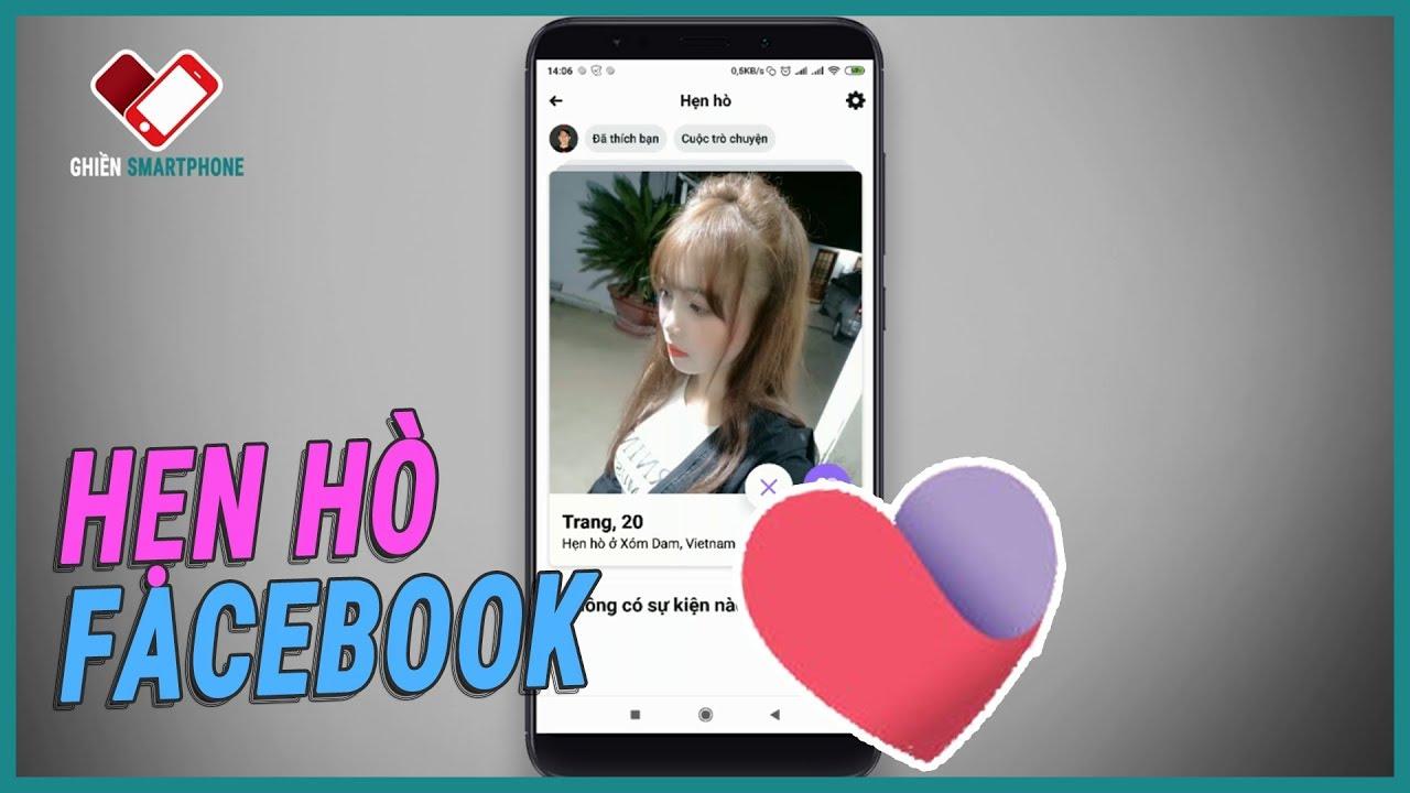 Hướng dẫn sử dụng tính năng hẹn hò trên Facebook chi tiết | Ghiền smartphone