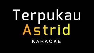 Astrid - Terpukau (Karaoke)
