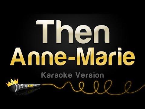 Anne-Marie - Then (Karaoke Version) Mp3