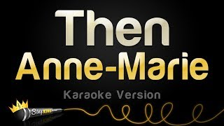 Download lagu Anne-Marie - Then (Karaoke Version)