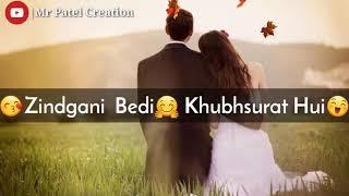 💖💛💚 Zindagani Badi Khoobsurat Hui💖💚💛New WhatsApp Status Video 2019💓💓