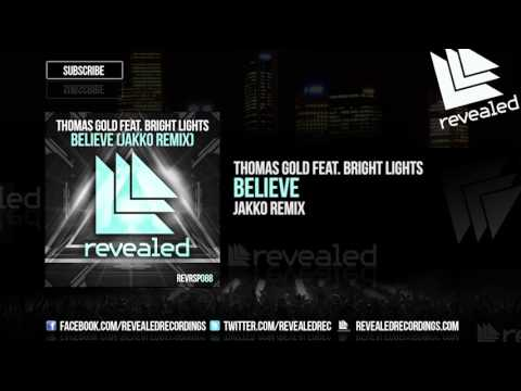Thomas Gold feat. Bright Lights - Believe (JAKKO Remix) [OUT NOW!] REMIX CONTEST WINNER