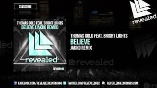 Thomas Gold feat. Bright Lights - Believe (JAKKO Remix) [OUT NOW!] REMIX CONTEST WINNER