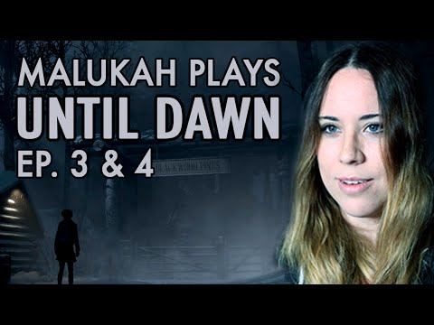 Malukah Plays Until Dawn - Ep. 3 & 4