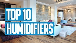 Best Humidifiers 2018 | TOP 10 Humidifier