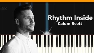 "Calum Scott - ""Rhythm Inside"" Piano Tutorial - Chords - How To Play - Cover"