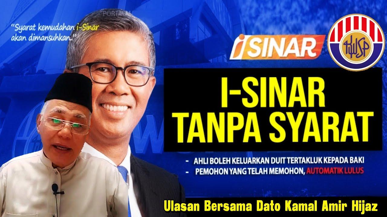 AKHIRNYA, SYARAT PENGELUARAN WANG  KWSP I-SINAR AKAN DIMANSUHKAN ( Bersama Dato Kamal Amir Hijaz )