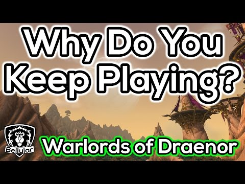 """""""Why Do You Continue To Play?"""" - WoW Discussion & Retrospective"""