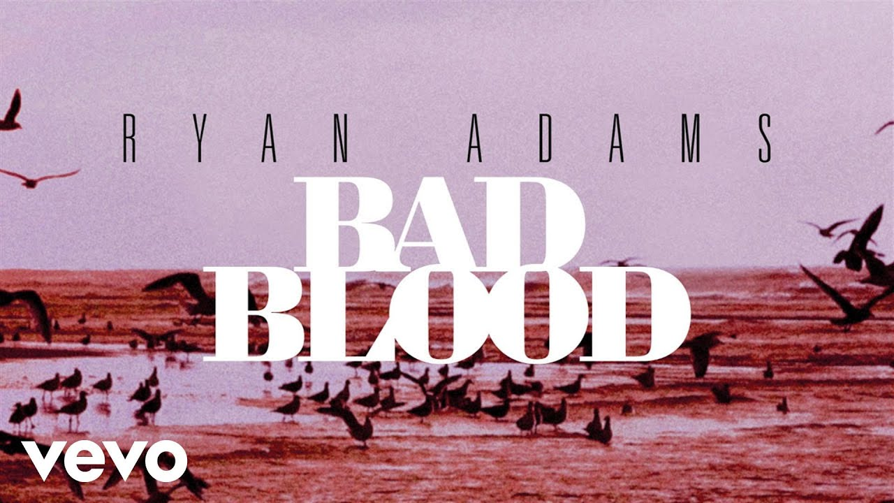 ryan-adams-bad-blood-audio-ryanadamsvevo