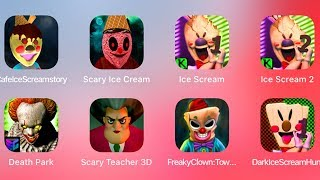Cafe Ice Scream,Scary Ice Scream,Ice Scream,Ice Scream 2,Freaky Clown,Dark Ice Scream Hunt,