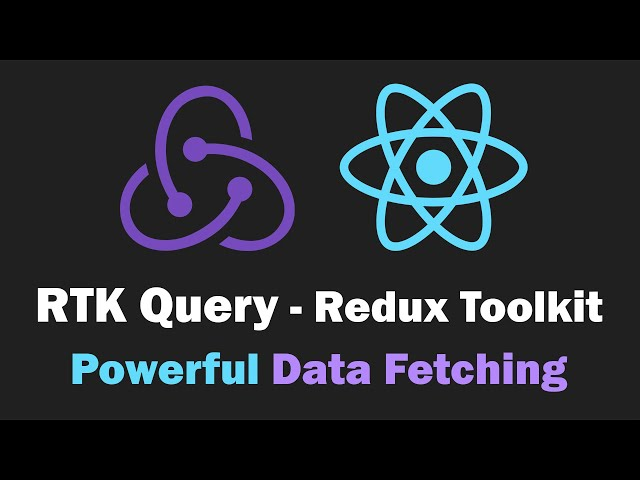 React Redux Toolkit RTK Query | Powerful Data Fetching and Caching Tool