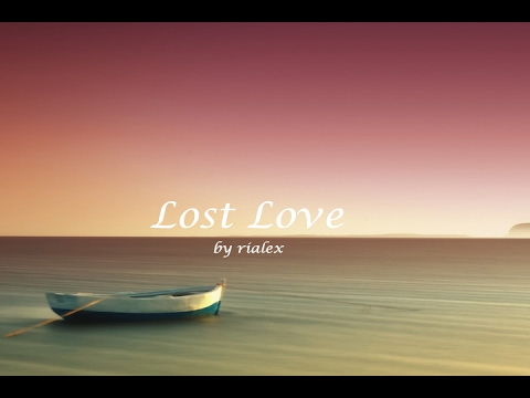rialex - lost love  (verlorene liebe)  | Melodic Deep House |