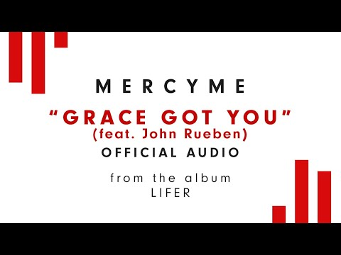 MercyMe - Grace Got You (Audio)