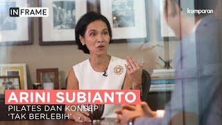 Pilates Dan Konsep 'Tak Berlebih' Arini Subianto | In Frame