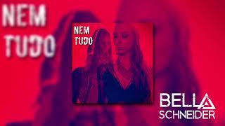 Baixar NEM TUDO - Bella Schneider