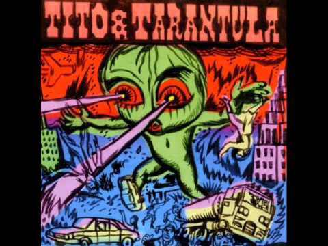 Tito & Tarantula - Hungry Sally
