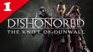 Dishonored : La lame de Dunwall - 01/ Un baron de l'industrie - NLG & Very Hard | Walkthrough FR