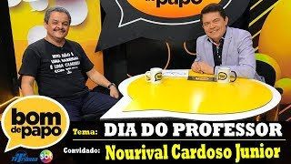 Programa Bom de Papo - 15/10/2018 - Nourival Cardoso Junior
