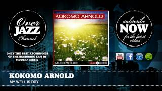Watch Kokomo Arnold My Well Is Dry video