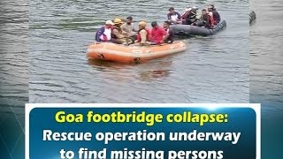 Goa footbridge collapse: Rescue operation underway to find missing persons - Goa News