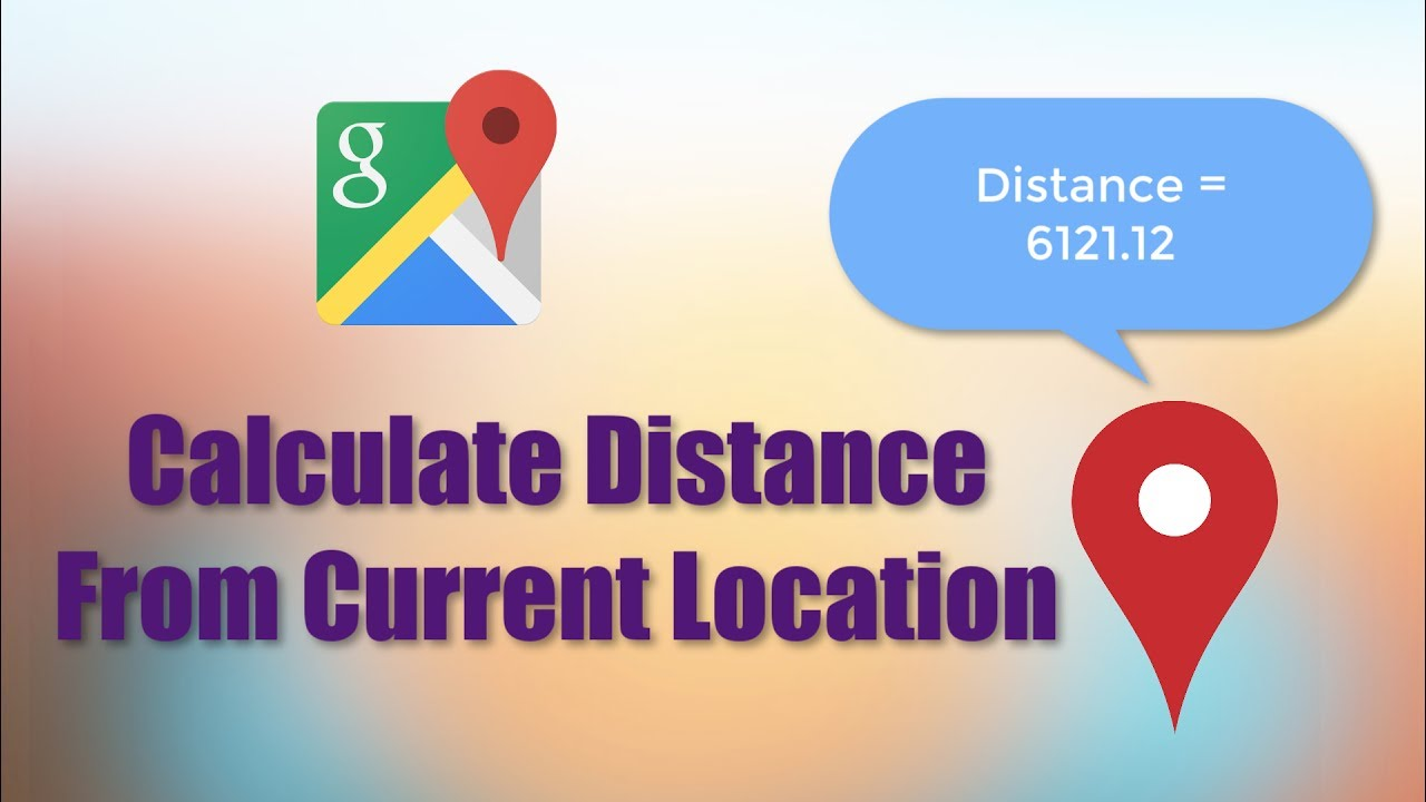 Google Maps | Calculate Distance Between 2 Locations (Android ... on