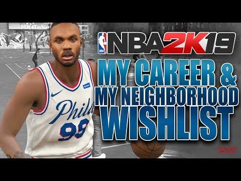 NBA 2K19 MyCareer & MyNeighborhood Wishlist