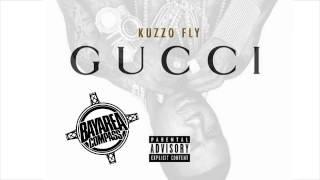 Kuzzo Fly - Gucci [BayAreaCompass]