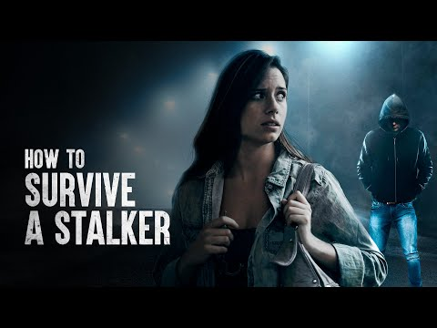 How to Survive a Stalker