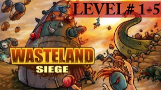 Wasteland Siege | 1-5 | Gameplay walkthrough | Online game