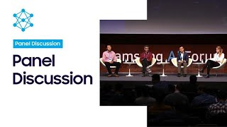 [SAIF 2019] Day 1: Panel Discussion (Moderator: Simon Lacoste-Julien)   Samsung