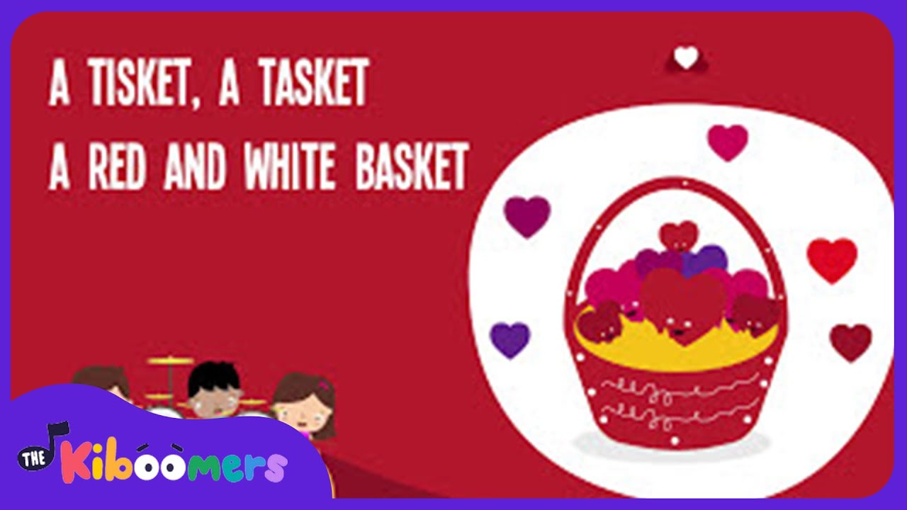 A Tisket A Tasket | Valentine Songs for Kids | Valentine\'s Day Songs ...