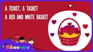 A Tisket A Tasket   Valentine Songs for Kids   Valentine's Day Songs for Kids   Lyric Video