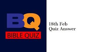 Bible Quiz Answer 20th Feb Quiz