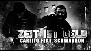 Video Carlito feat. Schwadron - Zeit ist Geld download MP3, 3GP, MP4, WEBM, AVI, FLV November 2017