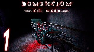 Dementium: The Ward ~Chapter 1, 2 & 3~ Part 1