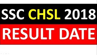 SSC CHSL 2018-2019 RESULT DATE OFFICIAL NOTICE BY SSC   SSC CHSL 2019 RESULT