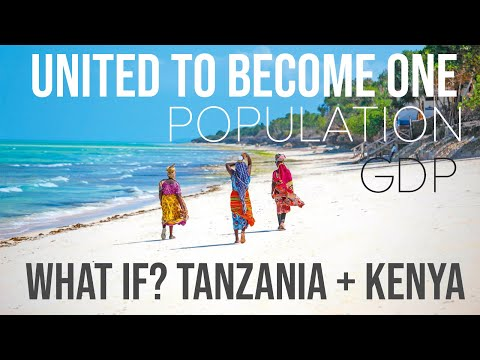 What if ? Tanzania and Kenya united to Form one Single Count