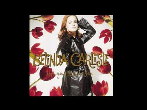 """Belinda Carlisle """" Live Your Life Be Free """" Full Album HD"""