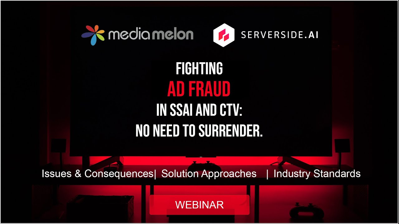 Webinar Recording: Fighting Ad Fraud in SSAI and CTV - No Need to Surrender