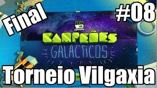 Ben 10 Campeões Galácticos #08 : Torneio Vilgaxia / Final