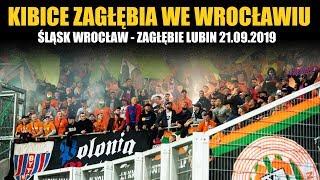KIBICE ZAGŁĘBIA WE WROCŁAWIU: Śląsk Wrocław – Zagłębie Lubin 21.09.2019