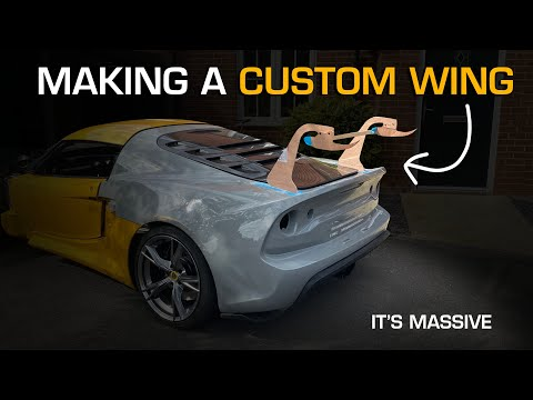 DESIGNING and TESTING a CUSTOM WING - Modifying My Exige - Hell Slow Project Part 4