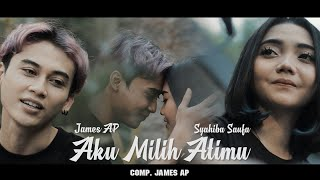 Syahiba Saufa feat. James AP - Aku Milih Atimu (Official Music Video)