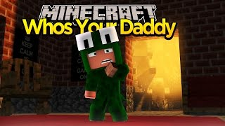 Minecraft : WHO'S YOUR DADDY - HAUNTED MANSION