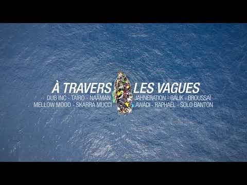 DUB INC & Friends - À Travers les vagues
