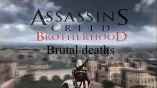 ASSASSINS CREED Brotherhood Brutal Deaths