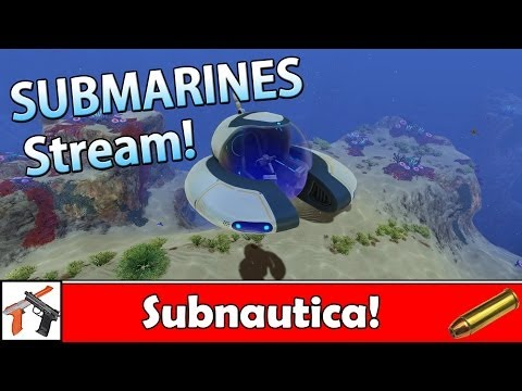 Subnautica Livestream 2:   Seamoth Submarine Antics!  Explore the dark ocean depths.